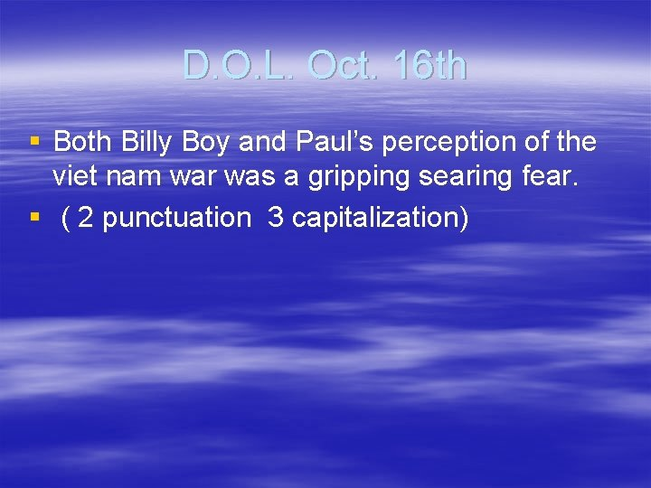 D. O. L. Oct. 16 th § Both Billy Boy and Paul's perception of