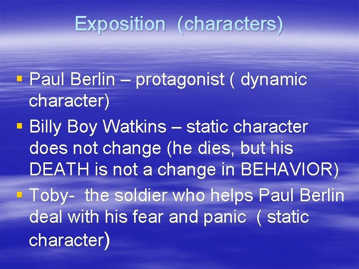 Exposition (characters) § Paul Berlin – protagonist ( dynamic character) § Billy Boy Watkins