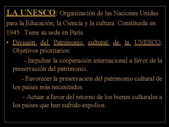 LA UNESCO: Organización de las Naciones Unidas para la Educación, la Ciencia y la