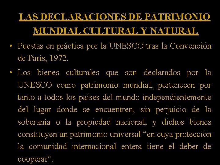 LAS DECLARACIONES DE PATRIMONIO MUNDIAL CULTURAL Y NATURAL • Puestas en práctica por la