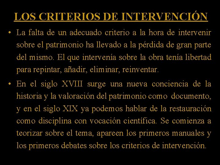 LOS CRITERIOS DE INTERVENCIÓN • La falta de un adecuado criterio a la hora