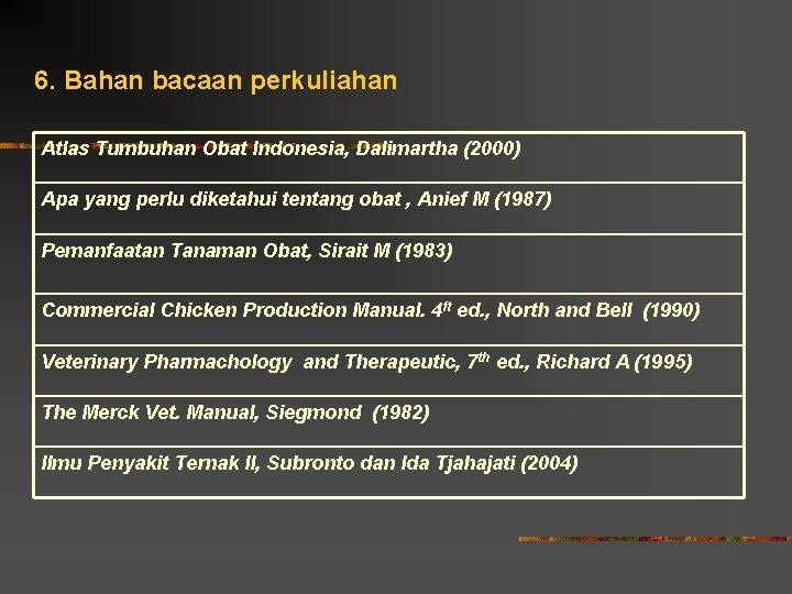 6. Bahan bacaan perkuliahan Atlas Tumbuhan Obat Indonesia, Dalimartha (2000) Apa yang perlu diketahui