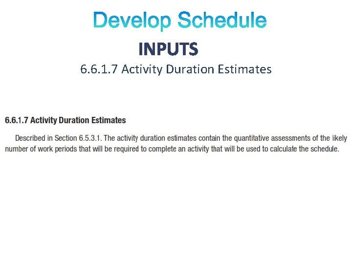INPUTS 6. 6. 1. 7 Activity Duration Estimates