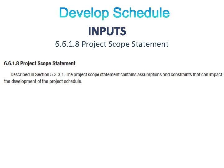INPUTS 6. 6. 1. 8 Project Scope Statement