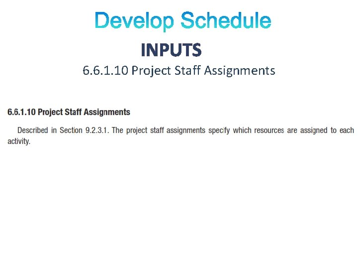 INPUTS 6. 6. 1. 10 Project Staff Assignments