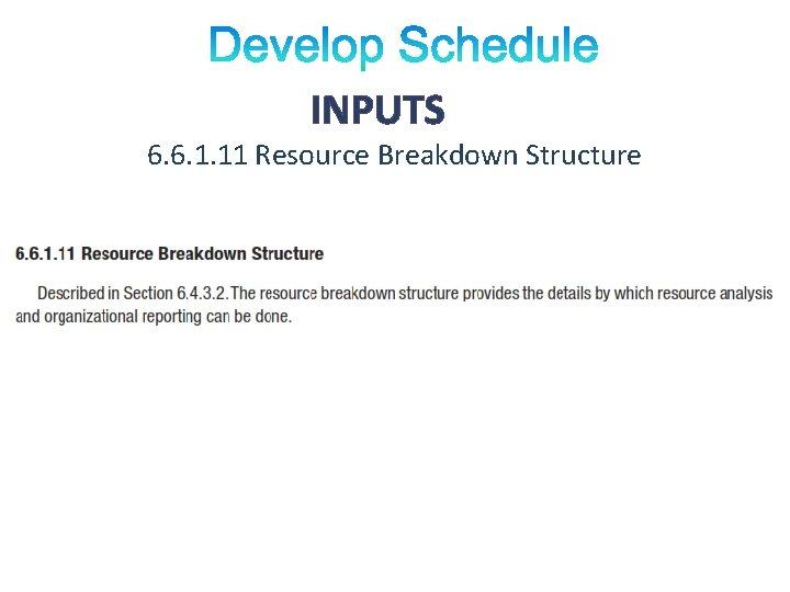 INPUTS 6. 6. 1. 11 Resource Breakdown Structure