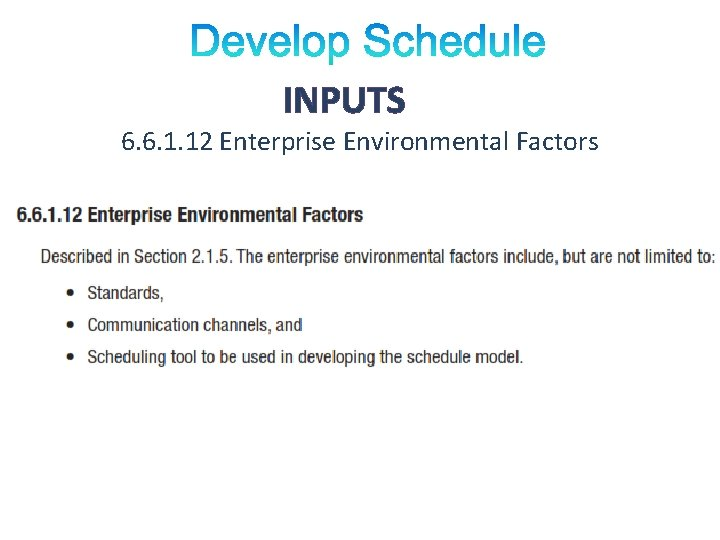 INPUTS 6. 6. 1. 12 Enterprise Environmental Factors
