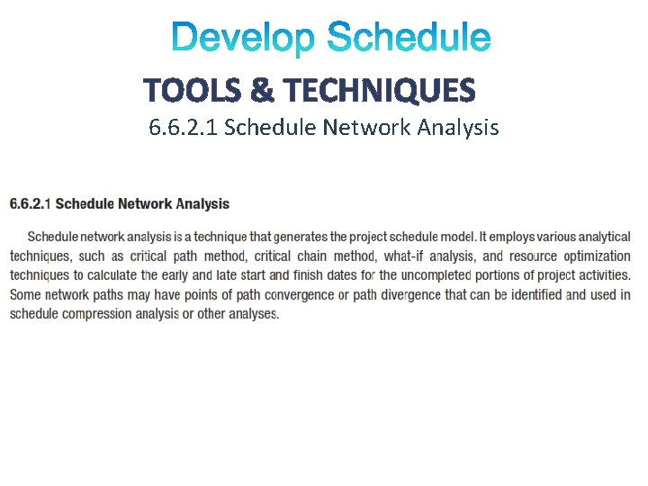 TOOLS & TECHNIQUES 6. 6. 2. 1 Schedule Network Analysis