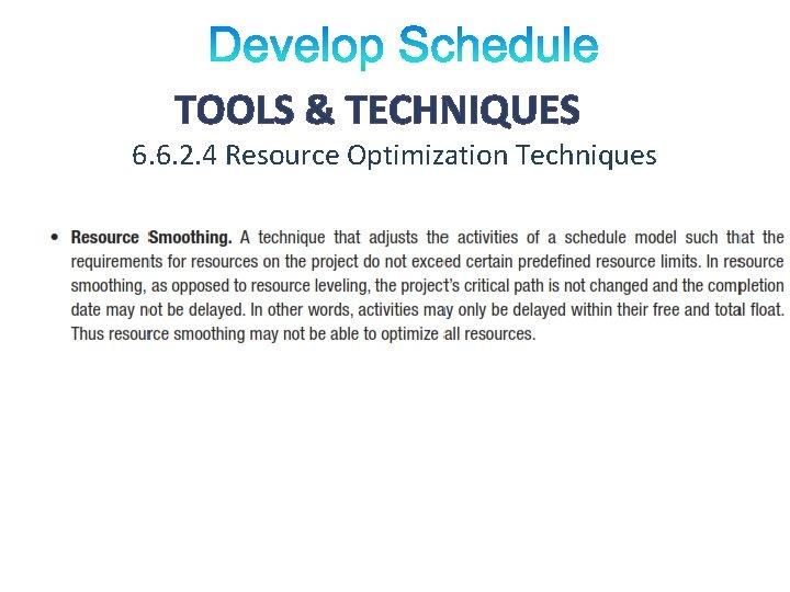 TOOLS & TECHNIQUES 6. 6. 2. 4 Resource Optimization Techniques