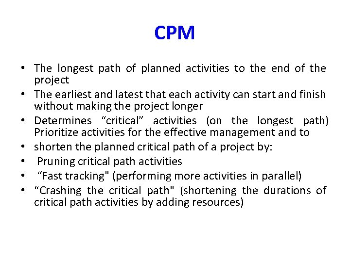 CPM • The longest path of planned activities to the end of the project