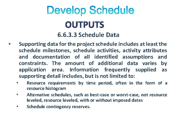 OUTPUTS 6. 6. 3. 3 Schedule Data Supporting data for the project schedule includes