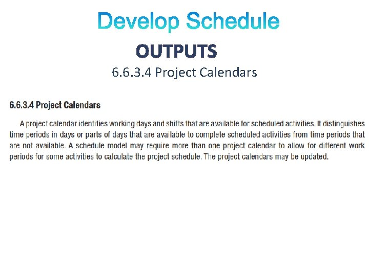 OUTPUTS 6. 6. 3. 4 Project Calendars