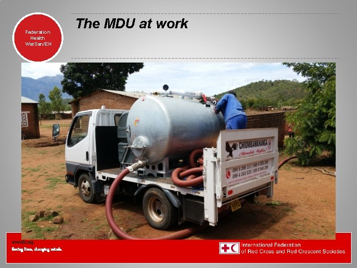 Federation Health Wat. San/EH www. ifrc. org Saving lives, changing minds. The MDU at