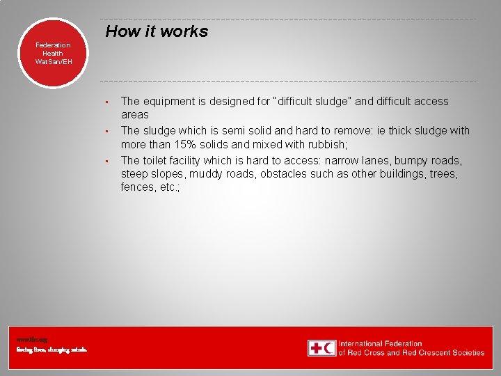 How it works Federation Health Wat. San/EH • • • www. ifrc. org Saving