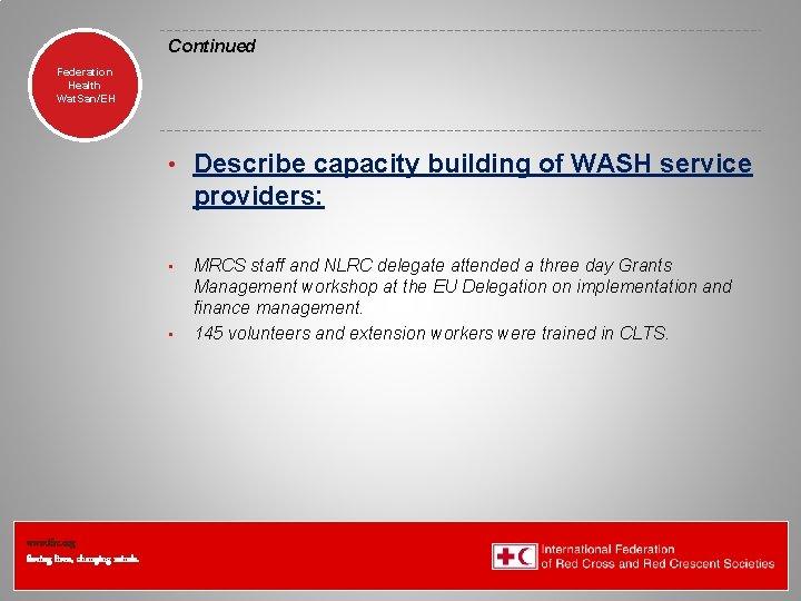 Continued Federation Health Wat. San/EH • Describe capacity building of WASH service providers: •