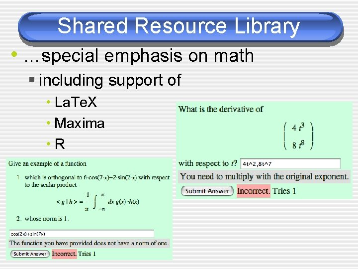Shared Resource Library • …special emphasis on math § including support of • La.