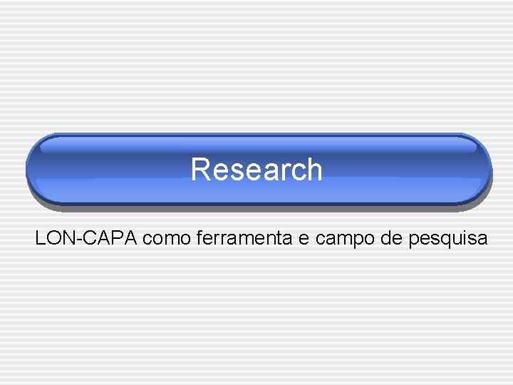 Research LON-CAPA como ferramenta e campo de pesquisa