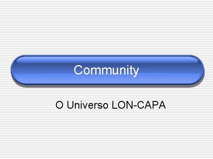 Community O Universo LON-CAPA