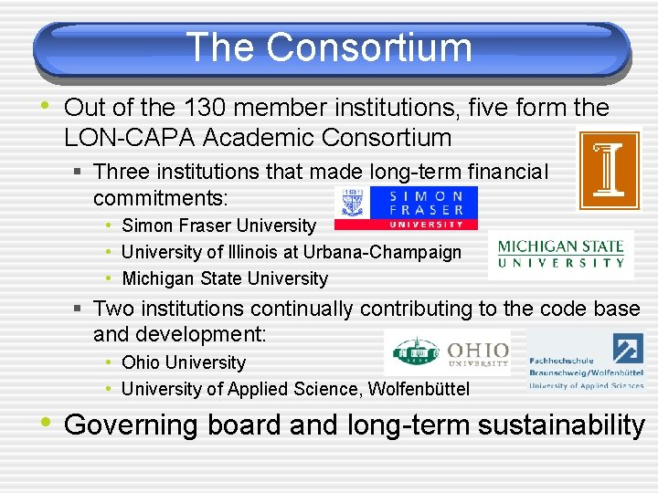 The Consortium • Out of the 130 member institutions, five form the LON-CAPA Academic