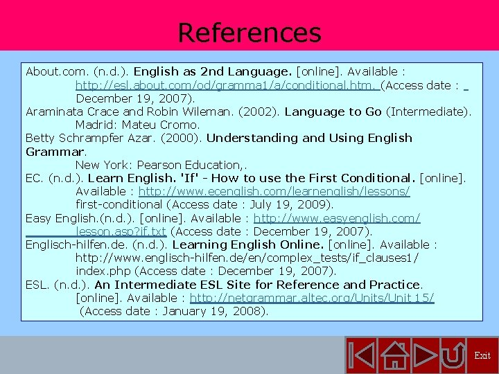 References About. com. (n. d. ). English as 2 nd Language. [online]. Available :