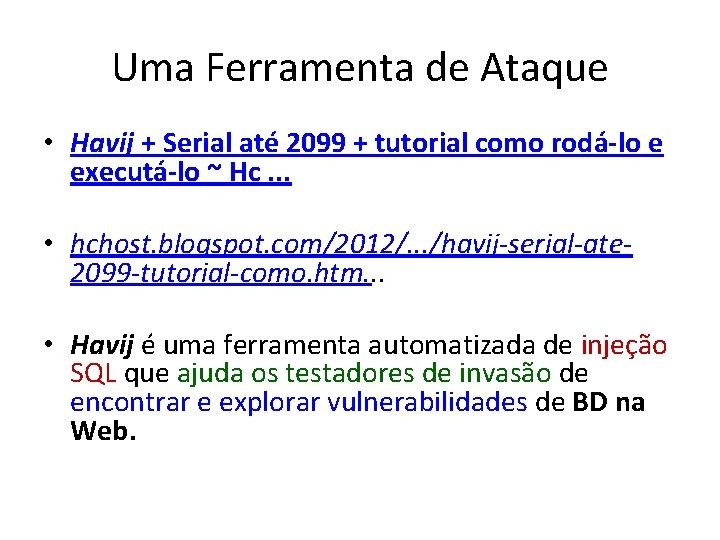 Uma Ferramenta de Ataque • Havij + Serial até 2099 + tutorial como rodá-lo