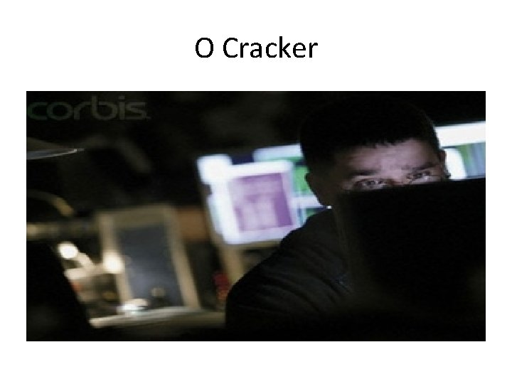 O Cracker