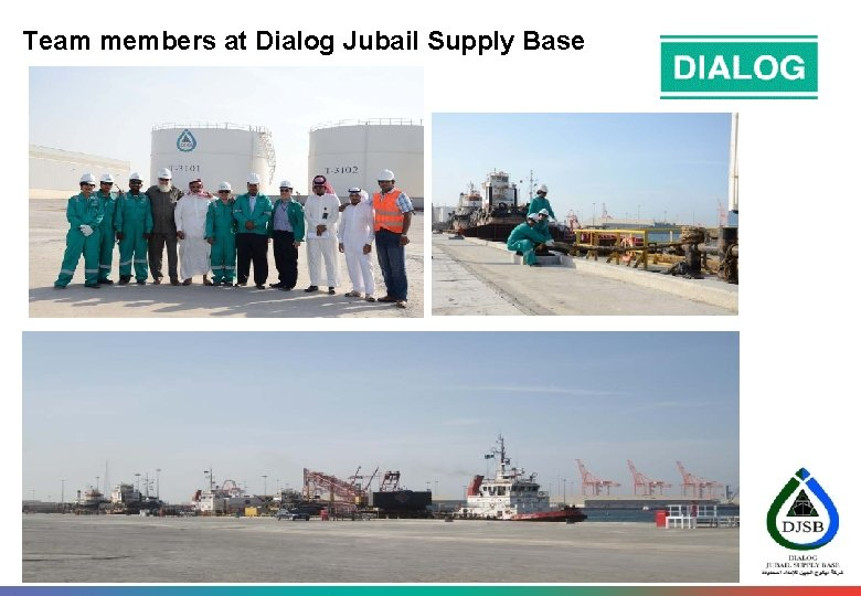 Team members at Dialog Jubail Supply Base