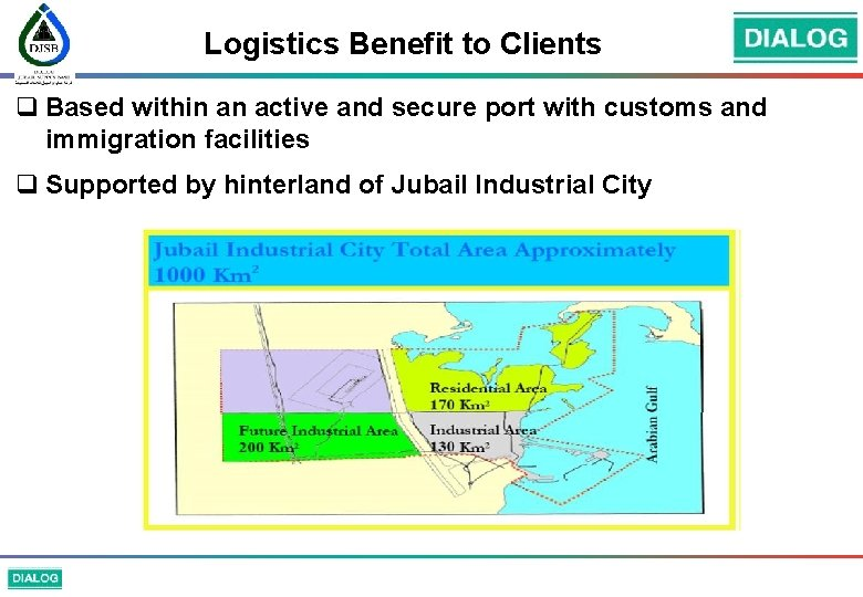 Logistics Benefit to Clients q Based within an active and secure port with customs