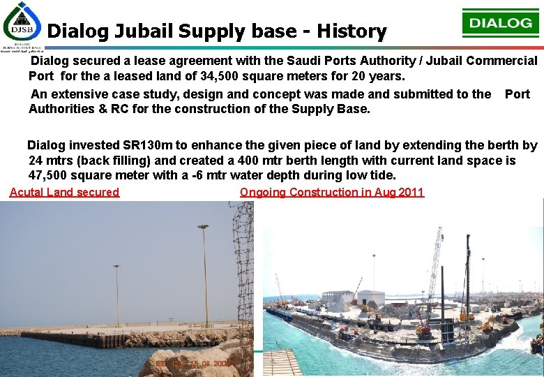 Dialog Jubail Supply base - History Dialog secured a lease agreement with the Saudi