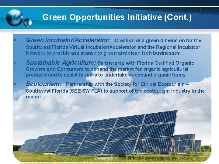 Green Opportunities Initiative (Cont. ) § Green Incubator/Accelerator: § Sustainable Agriculture: Partnership with Florida