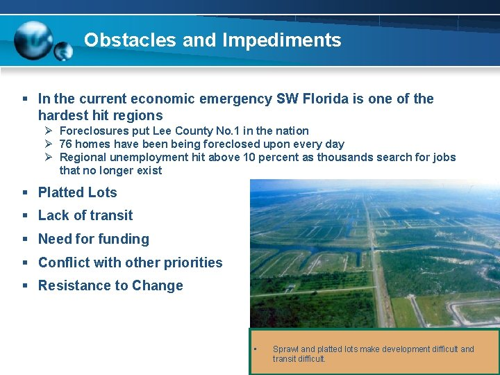 Obstacles and Impediments § In the current economic emergency SW Florida is one of