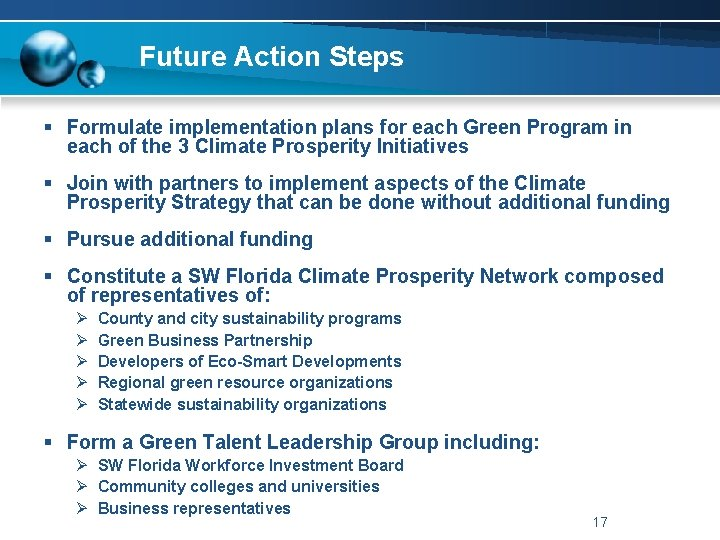 Future Action Steps § Formulate implementation plans for each Green Program in each of