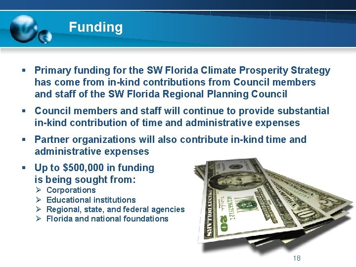 Funding § Primary funding for the SW Florida Climate Prosperity Strategy has come from
