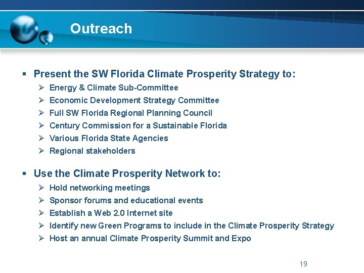 Outreach § Present the SW Florida Climate Prosperity Strategy to: Ø Energy & Climate