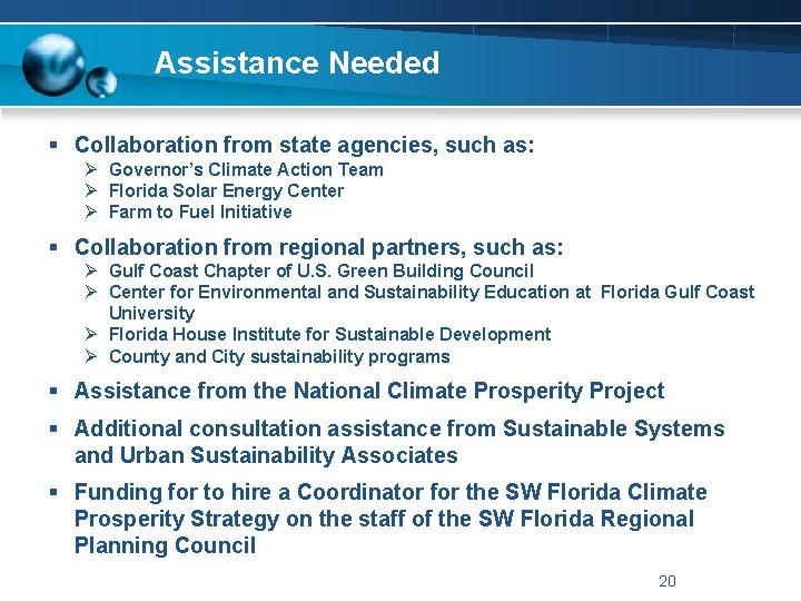 Assistance Needed § Collaboration from state agencies, such as: Ø Governor's Climate Action Team