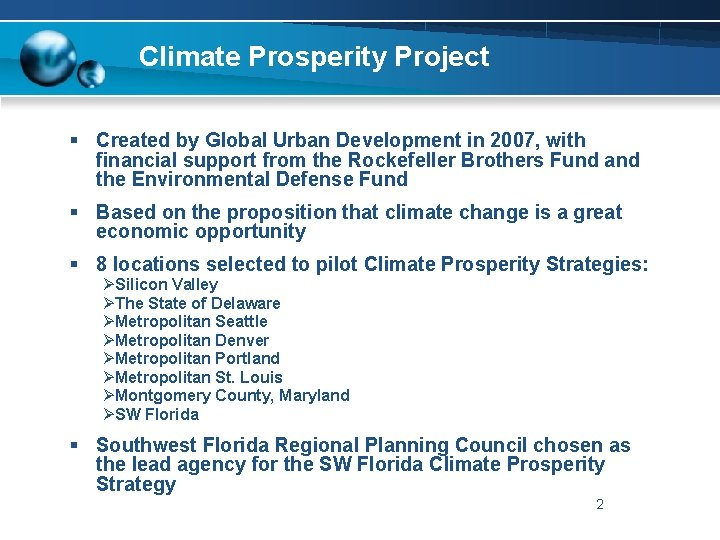 Climate Prosperity Project § Created by Global Urban Development in 2007, with financial support