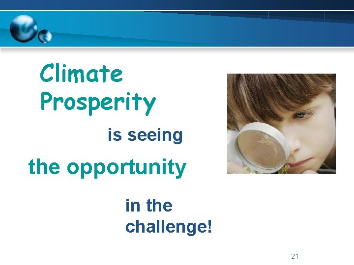 Climate Prosperity is seeing the opportunity in the challenge! 21