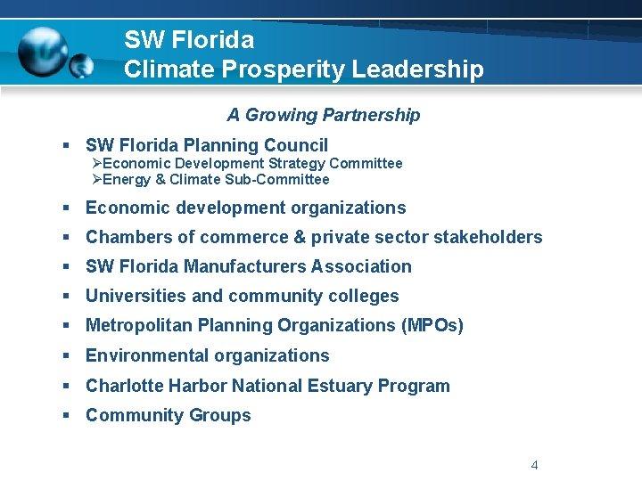 SW Florida Climate Prosperity Leadership A Growing Partnership § SW Florida Planning Council ØEconomic