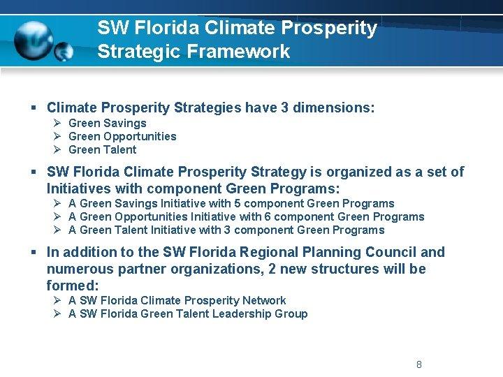 SW Florida Climate Prosperity Strategic Framework § Climate Prosperity Strategies have 3 dimensions: Ø