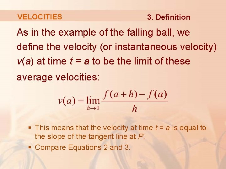VELOCITIES 3. Definition As in the example of the falling ball, we define the