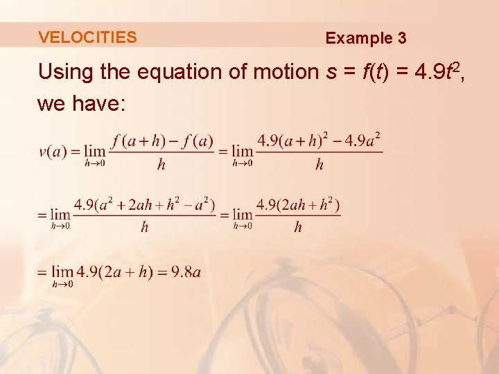 VELOCITIES Example 3 Using the equation of motion s = f(t) = 4. 9