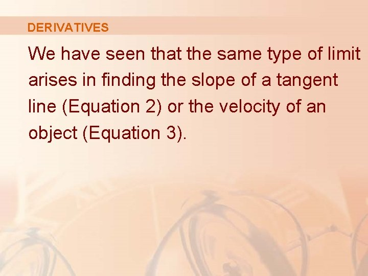 DERIVATIVES We have seen that the same type of limit arises in finding the