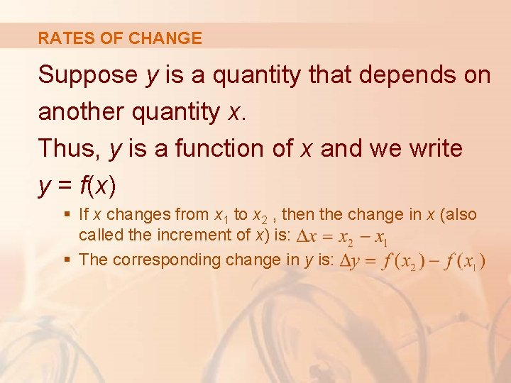 RATES OF CHANGE Suppose y is a quantity that depends on another quantity x.