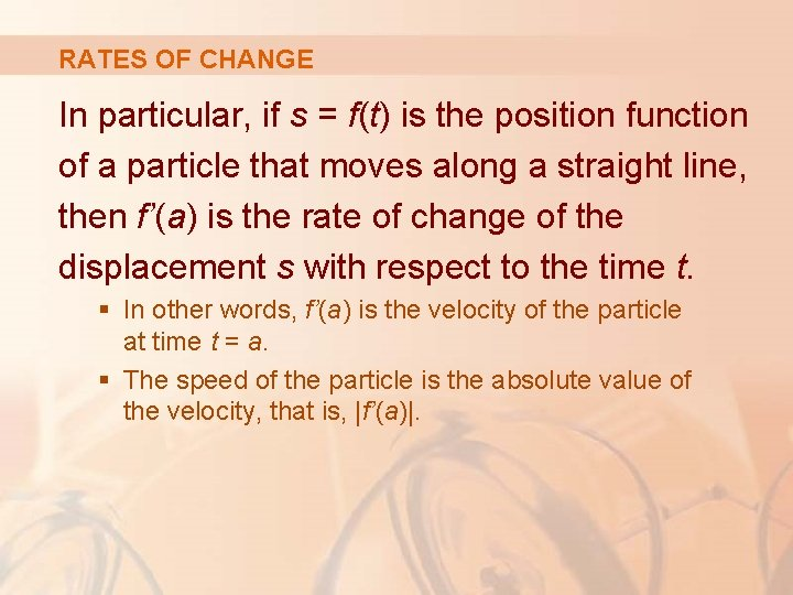 RATES OF CHANGE In particular, if s = f(t) is the position function of