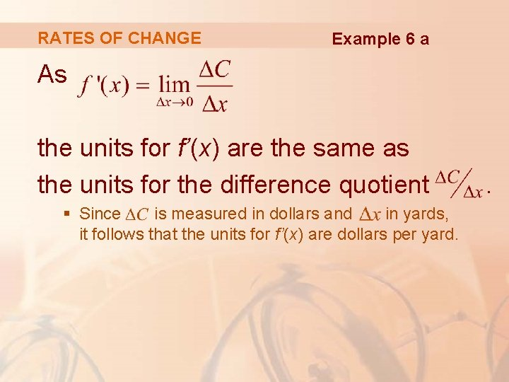 RATES OF CHANGE Example 6 a As the units for f'(x) are the same