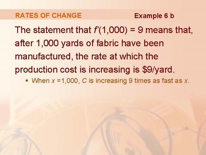 RATES OF CHANGE Example 6 b The statement that f'(1, 000) = 9 means