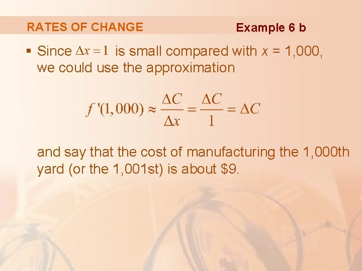 RATES OF CHANGE Example 6 b § Since is small compared with x =