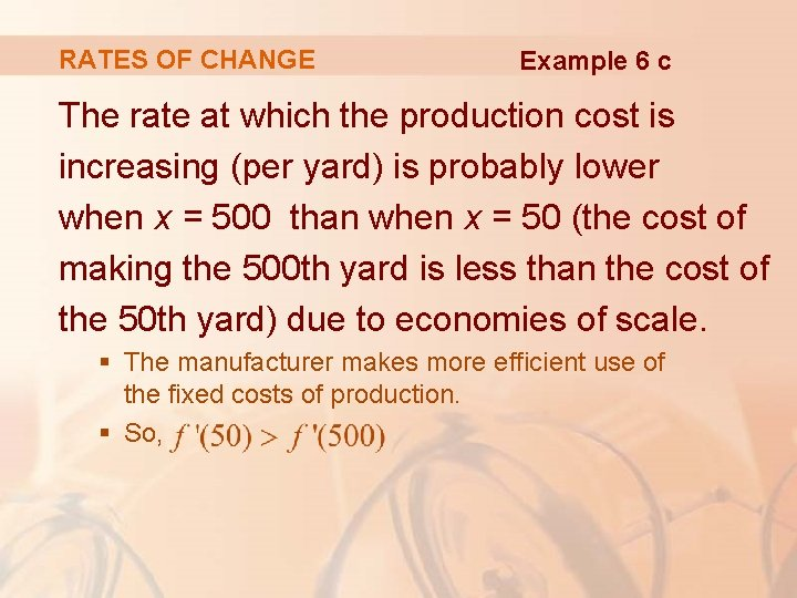 RATES OF CHANGE Example 6 c The rate at which the production cost is