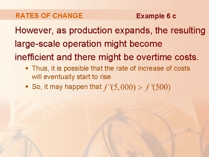 RATES OF CHANGE Example 6 c However, as production expands, the resulting large-scale operation