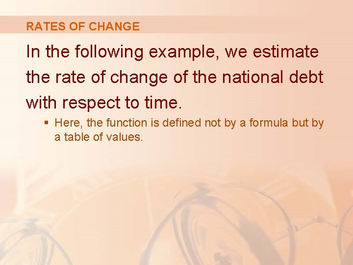 RATES OF CHANGE In the following example, we estimate the rate of change of